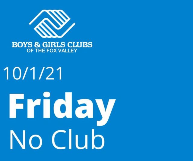 Just a friendly reminder that Club will not be open today, Friday, October 1, 2021, so our staff can take part in some professional development training.